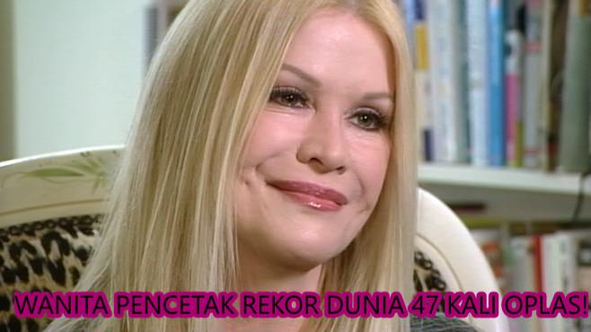 WANITA PENCETAK REKOR DUNIA 47 KALI OPLAS!