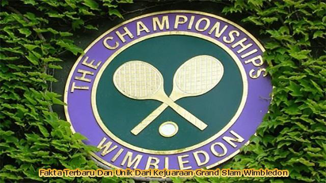 Fakta Terbaru Dan Unik Dari Kejuaraan Grand Slam Wimbledon