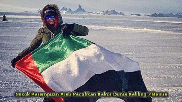 Sosok Perempuan Arab Pecahkan Rekor Dunia Keliling 7 Benua
