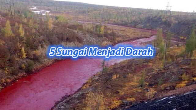 Fakta Unik Sungai Berubah Menjadi Darah