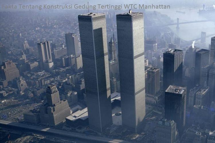 Fakta Tentang Konstruksi Gedung Tertinggi WTC Manhattan